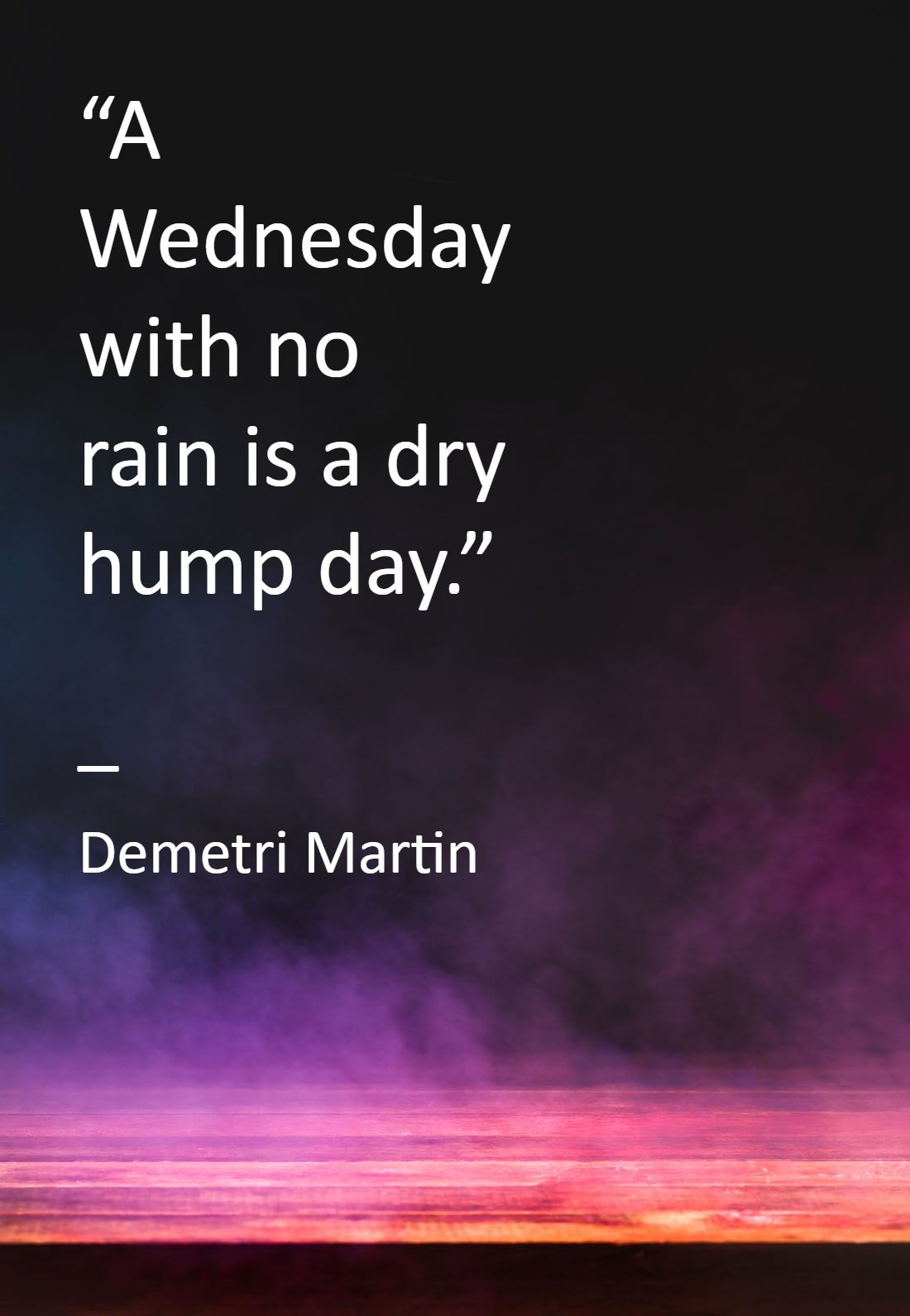 Its Hump Day Quotes