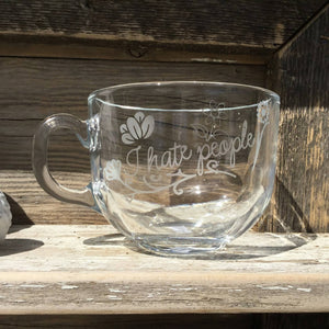 Etched Glass Cappuccino Mug I Hate People