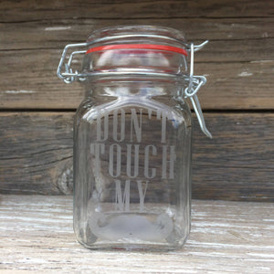 Etched Glass Stash Jar Don't Touch My