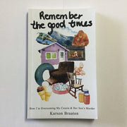Remember the Good Times - a novel by Saskatchewan author Karson Braaten