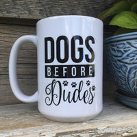 Printed Ceramic Coffee Mug Dogs before Dudes