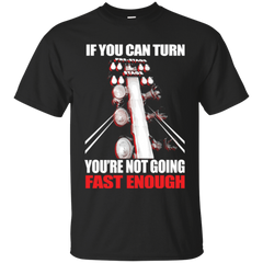 If You Can Turn - Drag Racing Shirt