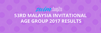 RESULTS | 53rd Malaysia Invitational Age Group 2017
