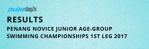 RESULTS - Penang Novice Junior Age-Group Swimming Championships 1st Leg 2017