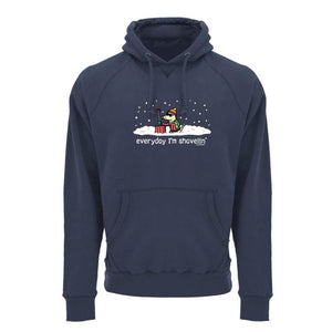 Everyday I'm Shovelin - Sweatshirt Pullover Hoodie