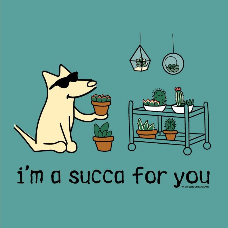 I'm A Succa For You - Classic Tee