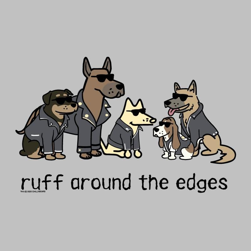 Ruff Around The Edges - Lightweight Tee