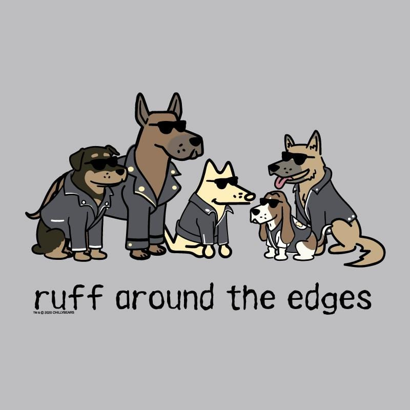 Ruff Around The Edges - Ladies Night T-Shirt