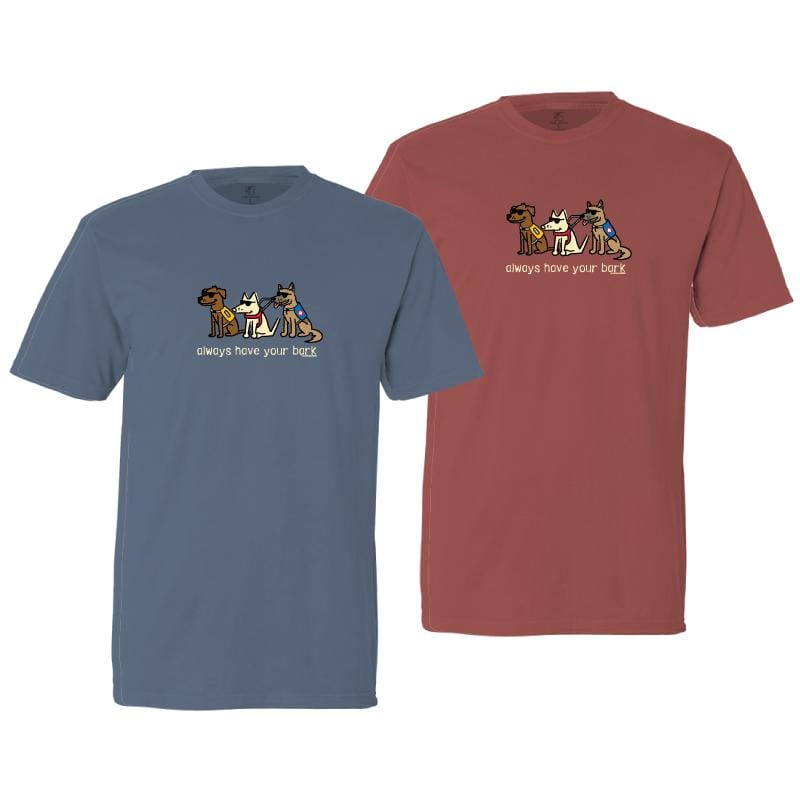 Always Have Your Bark  - Classic Tee
