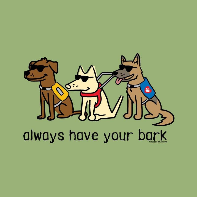 Always Have Your Bark - Lightweight Tee