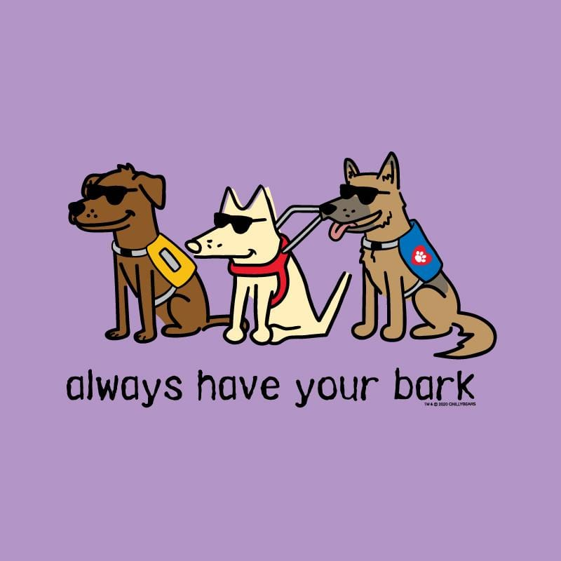 Always Have Your Bark - Ladies T-Shirt V-Neck