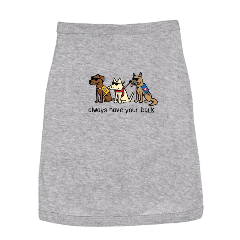 Always Have Your Bark - Doggie Tee