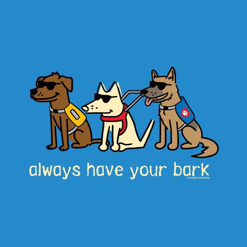 Always Have Your Bark - Canvas Tote