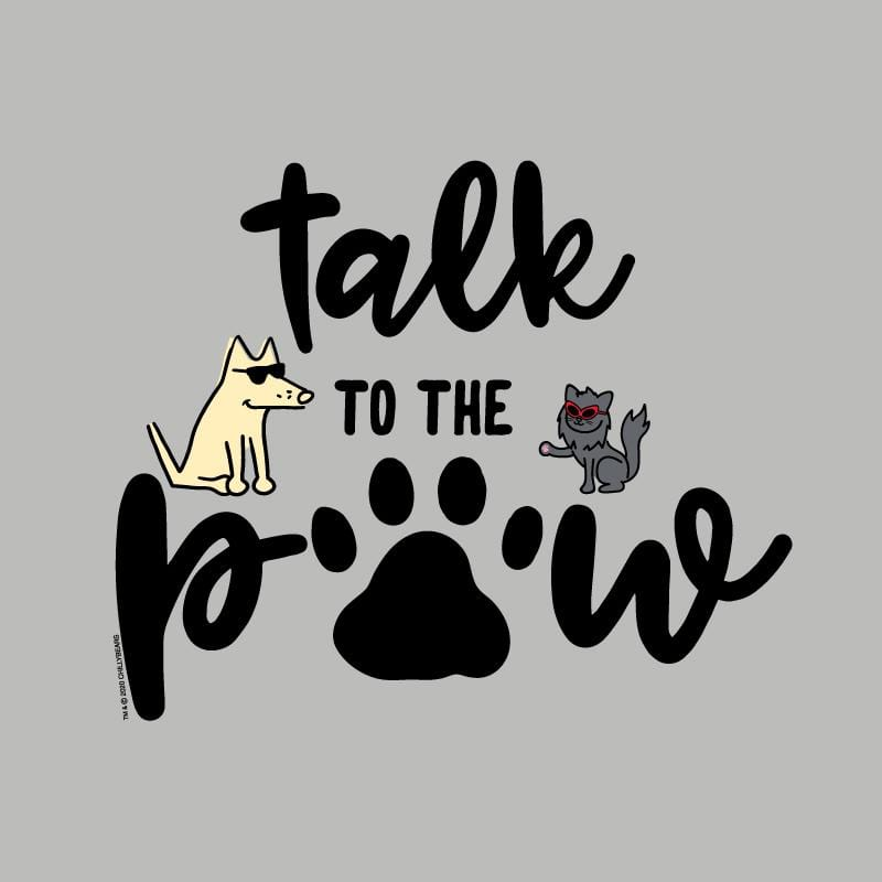 Talk To The Paw  - Lightweight Tee