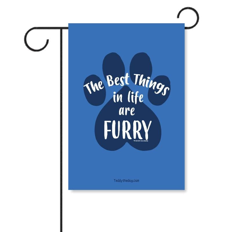 The Best Things In Life Are Furry - Garden Flag