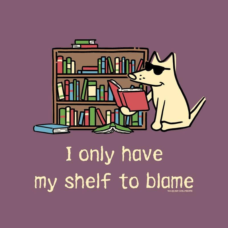 I Only Have My Shelf To Blame - Classic Tee