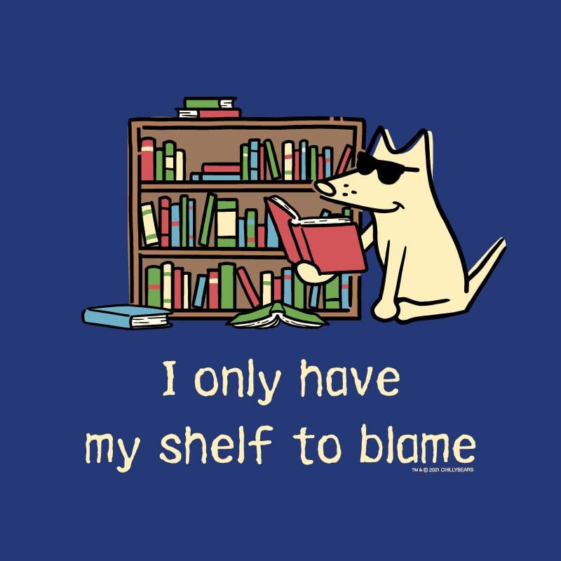 I Only Have My Shelf To Blame - Ladies Long-Sleeve T-Shirt