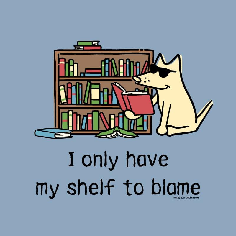 I Only Have My Shelf To Blame - Sweatshirt Pullover Hoodie