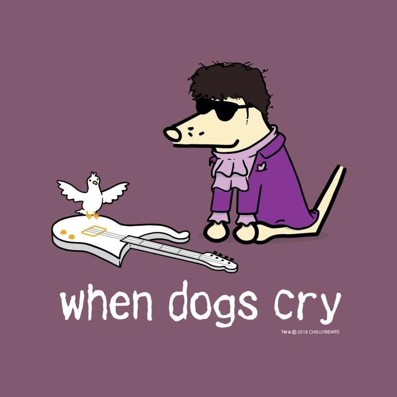 When Dogs Cry - Classic Tee