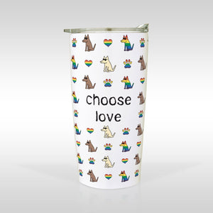 Choose Love - Straight Stainless Steel Tumbler
