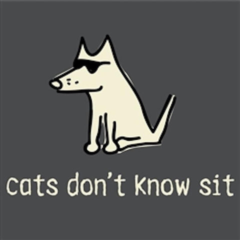 Cats Don't Know Sit - Sweatshirt Pullover Hoodie - Teddy the Dog T-Shirts and Gifts