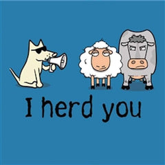 I Herd You - Ladies T-Shirt V-Neck - Teddy the Dog T-Shirts and Gifts