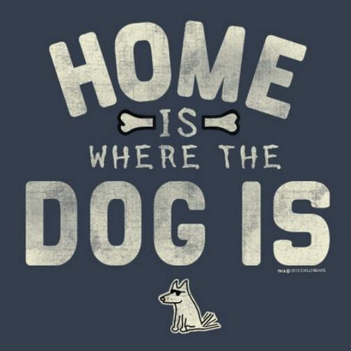 Home is Where the Dog Is - Sweatshirt Pullover Hoodie - Teddy the Dog T-Shirts and Gifts
