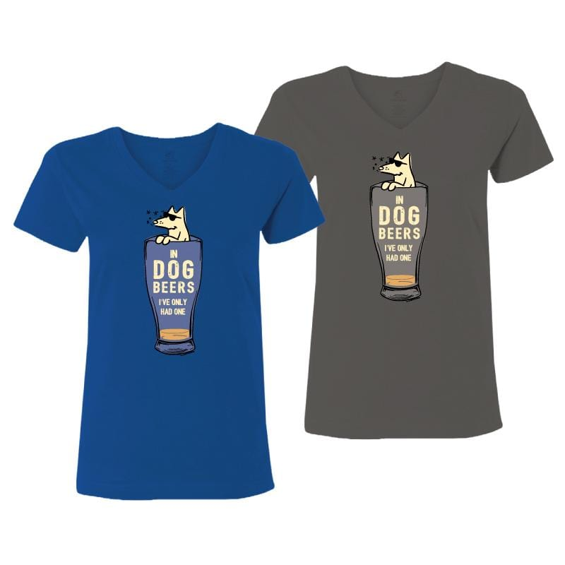 In Dog Beers I've Only Had One - Ladies T-Shirt V-Neck