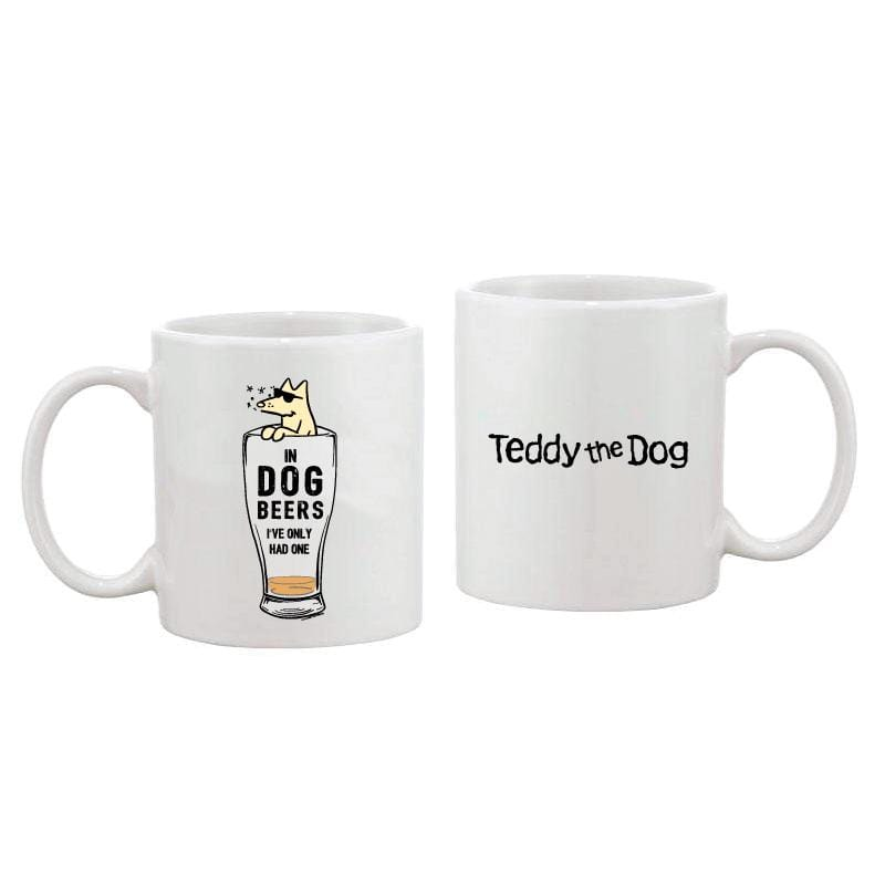 In Dog Beers I've Only Had One - Coffee Mug