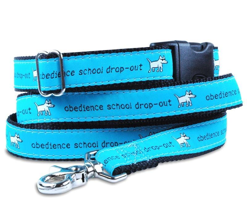 Obedience School Drop Out - Dog Leash