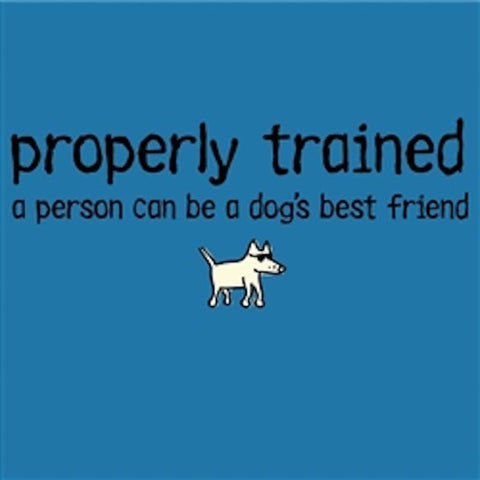 Properly Trained T-Shirt - Classic Garment Dyed - Teddy the Dog T-Shirts and Gifts