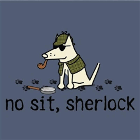 No Sit Sherlock T-Shirt - Classic Garment Dyed - Teddy the Dog T-Shirts and Gifts