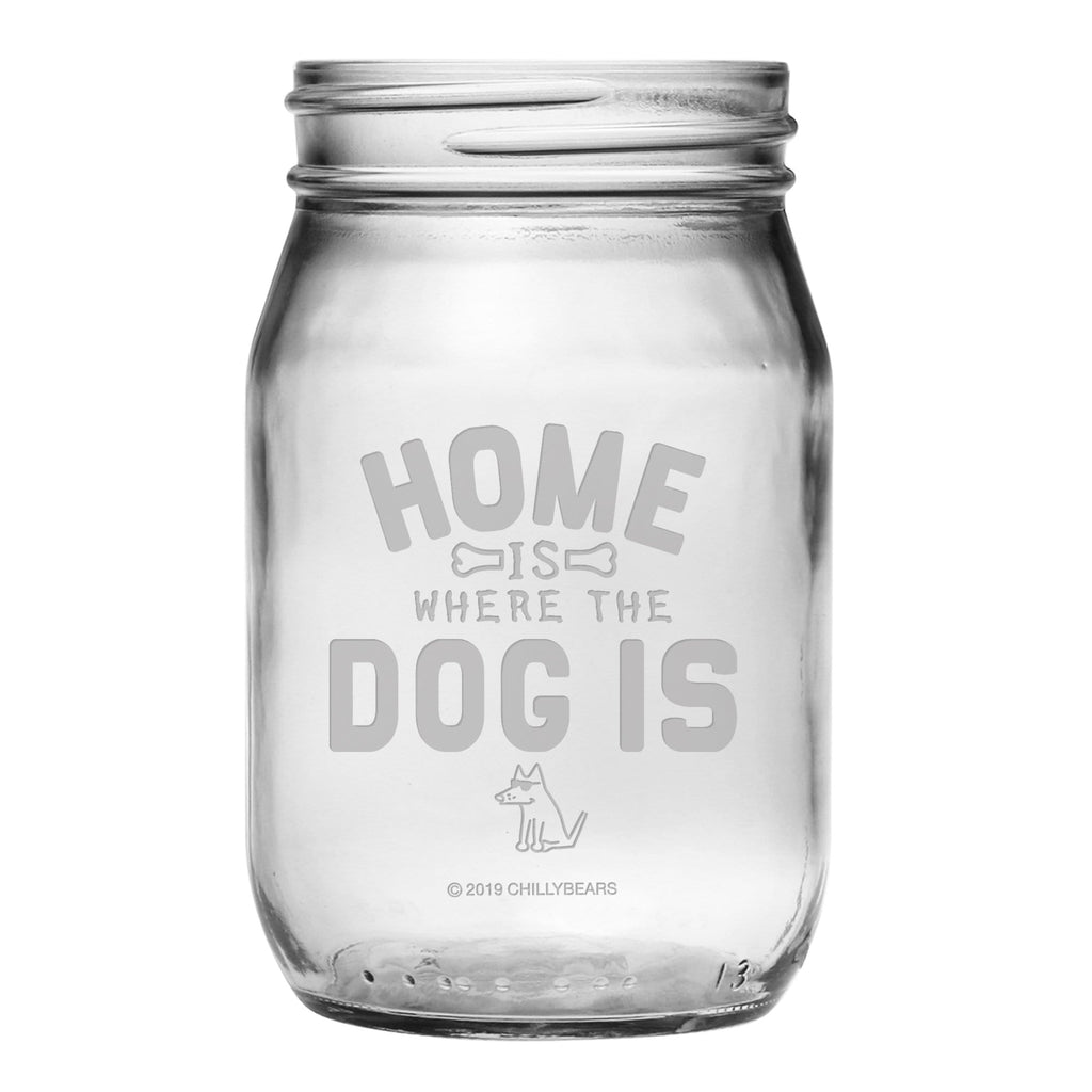 Home Is Where The Dog Is  - Mason Jar