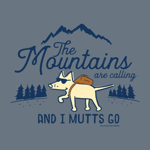 The Mountains Are Calling And I Mutts Go - Lightweight Tee