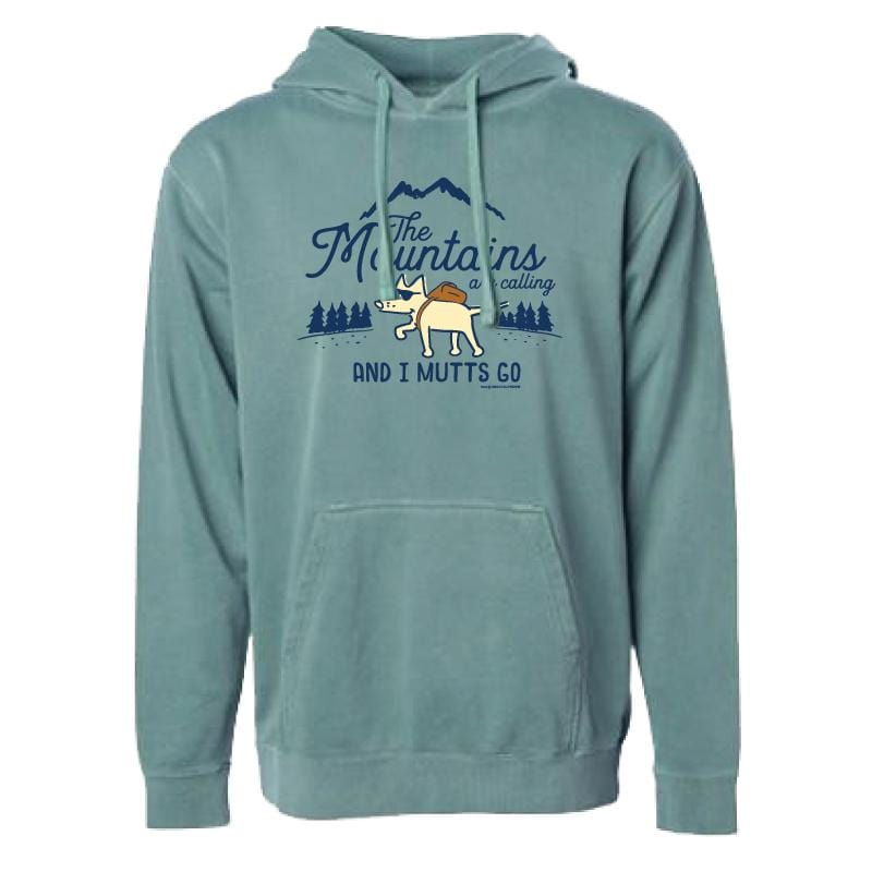 The Mountains Are Calling And I Mutts Go - Sweatshirt Pullover Hoodie