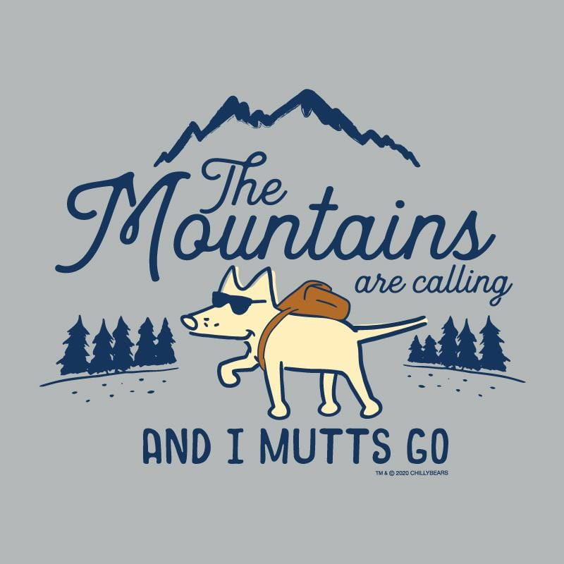 The Mountains Are Calling And I Mutts Go - Baseball T-Shirt