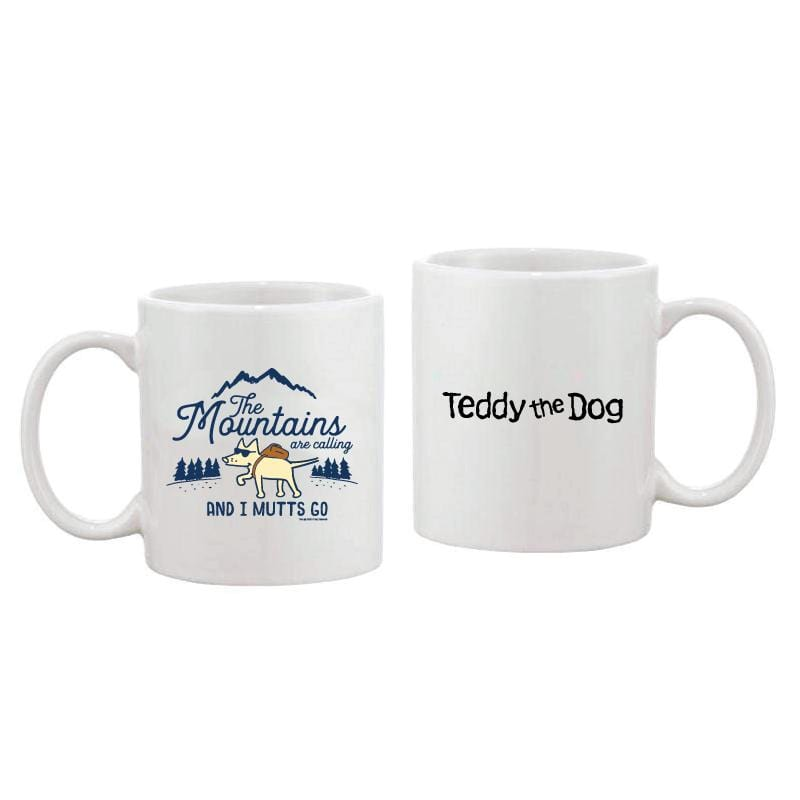 The Mountains Are Calling And I Mutts Go - Coffee Mug