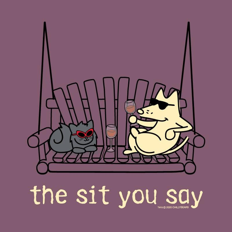 The Sit You Say - Classic Tee