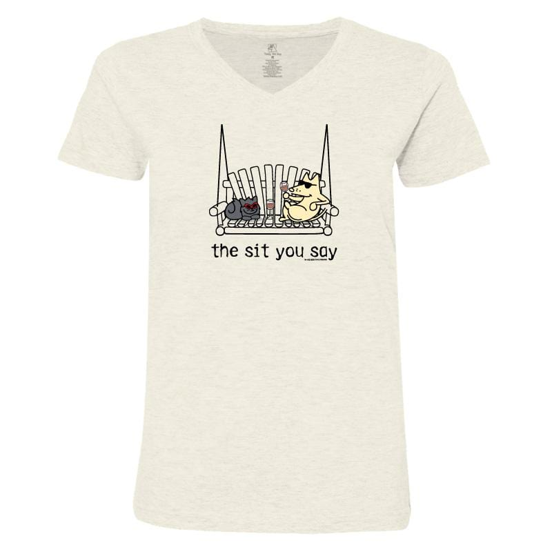The Sit You Say - Ladies T-Shirt V-Neck