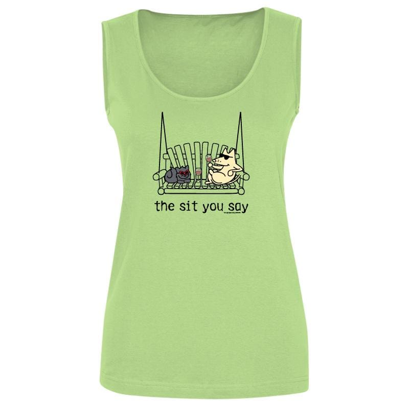 The Sit You Say - Ladies Tank Top