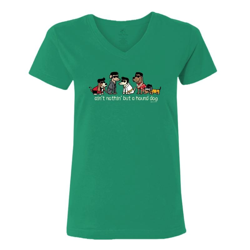 Ain't Nothin' But A Hound Dog - Ladies T-Shirt V-Neck