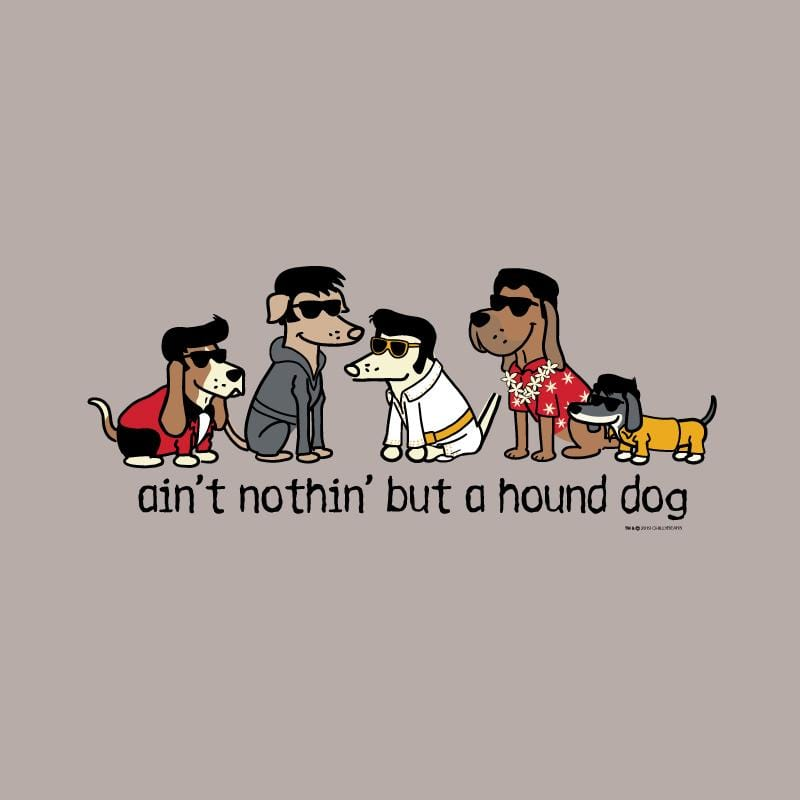 Ain't Nothin' But A Hound Dog - Ladies T-Shirt 3-4 Sleeve