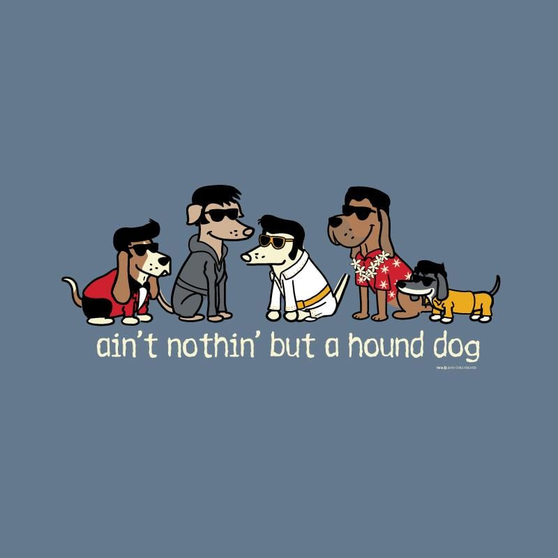 Ain't Nothin' But A Hound Dog - Sweatshirt Pullover Hoodie