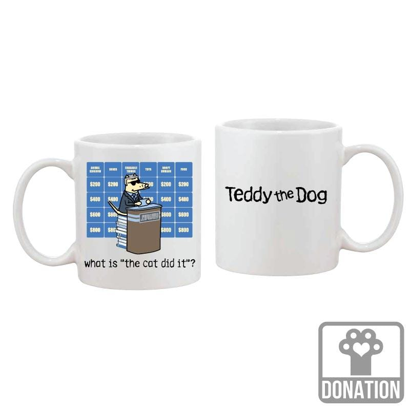 "What Is ""The Cat Did It""? - Coffee Mug"