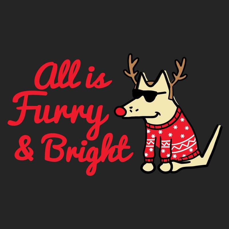 All Is Furry and Bright - Classic Tee