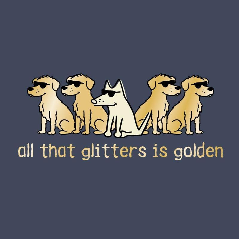 All That Glitters Is Golden - Sweatshirt Pullover Hoodie - Teddy the Dog T-Shirts and Gifts