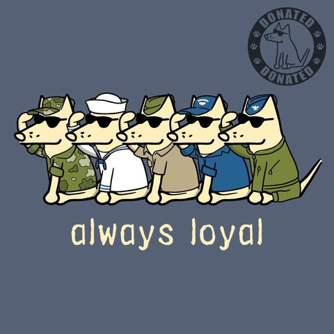 Always Loyal - Classic Tee
