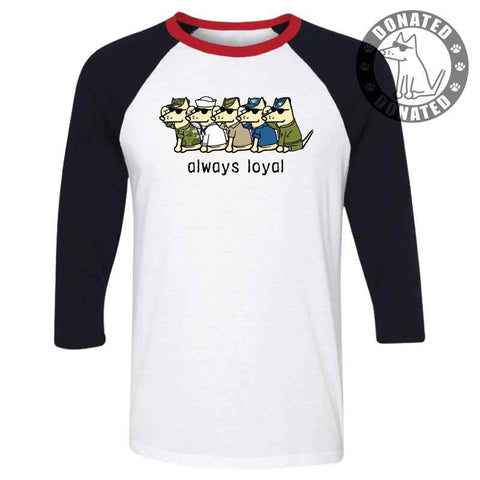 Always Loyal - Baseball T-Shirt