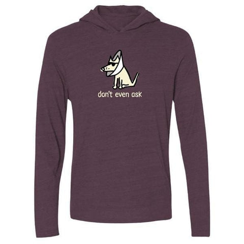 Don't Even Ask - Long-Sleeve Hoodie T-Shirt - Teddy the Dog T-Shirts and Gifts