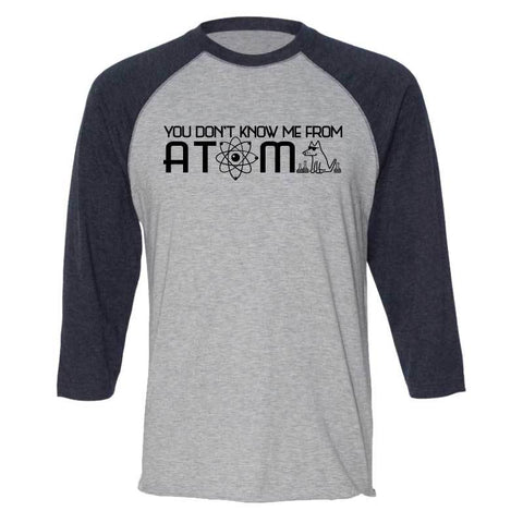 You Don't Me From Atom - Baseball T-Shirt